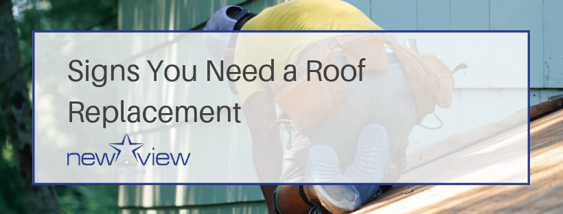 3 Signs You Need a Roof-Replacement-Burton Hughes - New View Roofing