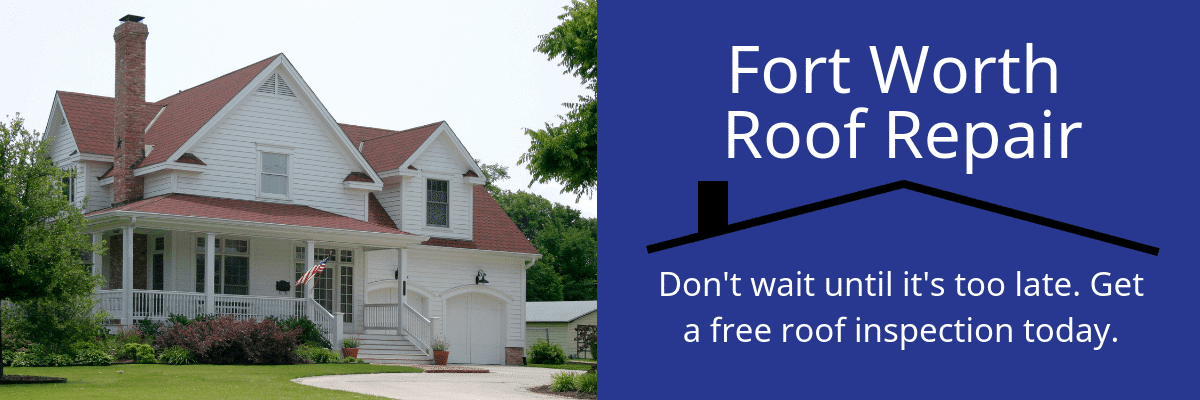 Fort Worth Roofing Contractor - Roof Repair & Replacement