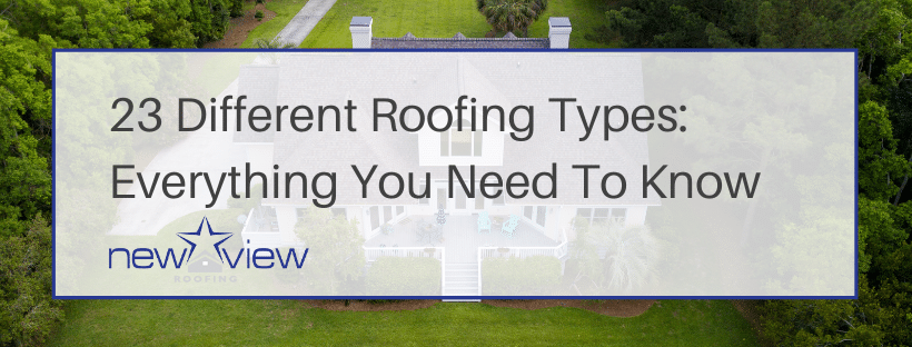 Different Roofing Types - Roof Styles 101 - New View Roofing - Burton Hughes